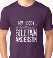 My Hobby is Looking at Gillian Anderson Shirt (white print) T-Shirt