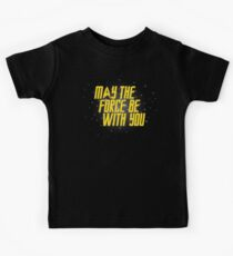 May the Force Be With You Kids Tee