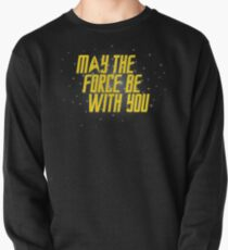May the Force Be With You Pullover