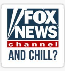 Fox News and Chill  Sticker