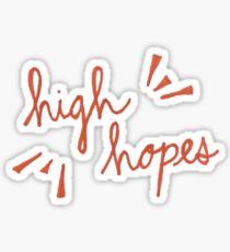 High Hopes Sticker