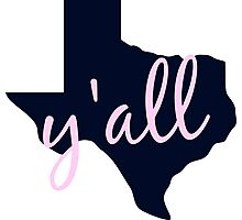 Quot Texas Home Of Y All Quot Stickers By Takeahike Redbubble