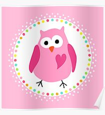 Cute pink owl with heart inside colourful polka dot border Poster