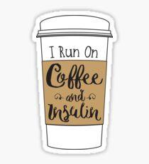 I Run On Coffee And Insulin - Diabetes Awareness Art Sticker