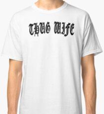 THUG WIFE Classic T-Shirt