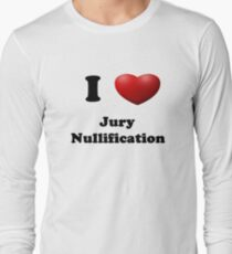 Get out of Jury Duty! Long Sleeve T-Shirt