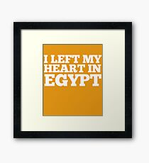 I Left My Heart In Egypt Love Native Homesick T-Shirt Framed Print