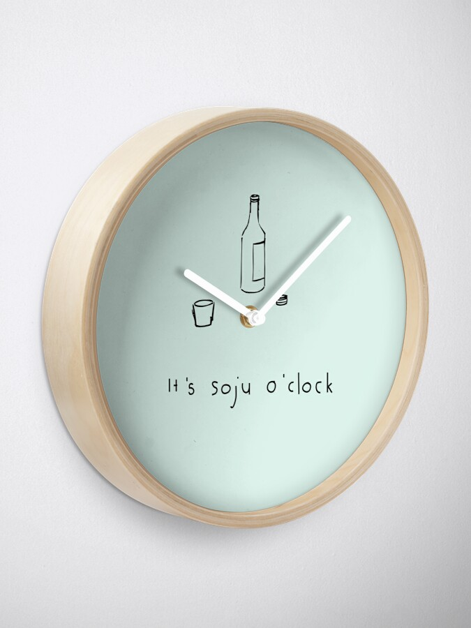 Alternate view of It's soju o'clock! - mint - kdrama - kpop Clock