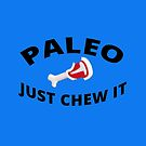 Paleo - Just Chew It by themindfulart