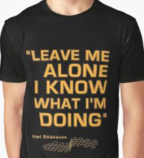 "Kimi Raikkonen  - ""Leave me alone. I know what I'm doing"" Graphic T-Shirt"