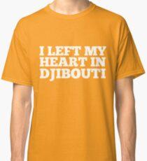 I Left My Heart In Djibouti Love Native Homesick T-Shirt Classic T-Shirt