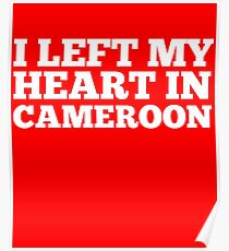 I Left My Heart In Cameroon Love Native Homesick T-Shirt Poster