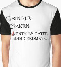 Mentally dating Eddie Redmayne Graphic T-Shirt
