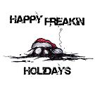 Happy Freakin Holidays by Sonya Craig