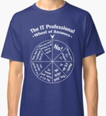 The IT Professional Wheel of Answers. Classic T-Shirt