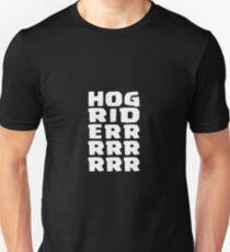 Hog Rider T-Shirt! HOG RIDERRRRR :D Unisex T-Shirt