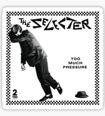 The Selecter - Too Much Pressure Sticker