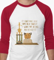 It's nothing. It's just some old trophy I won for being an athlete. Men's Baseball ¾ T-Shirt