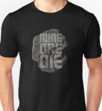 Mine Ore Die Unisex T-Shirt