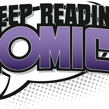 Keep Reading Comics by thunderquack