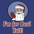 I'm for real Yall Santa by Rajee