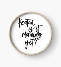 keaton is it morning yet? Clock