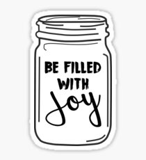 Be Filled with Joy Mason Jar Quote Sticker