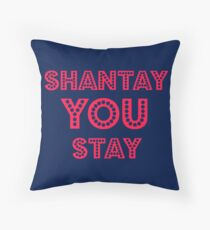 Shantay you stay Throw Pillow