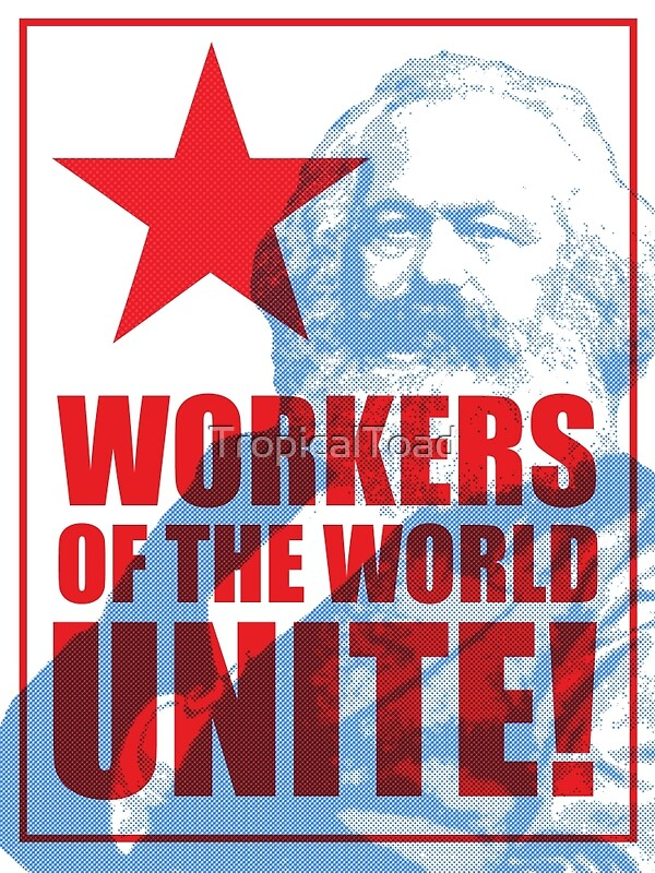 Karl Marx - Workers of the World Unite!