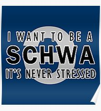 I Want to be a Schwa - It's Never Stressed | Linguistics Poster