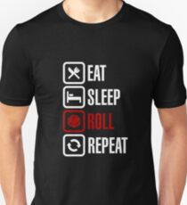 Eat Sleep Roll Repeat (white) T-Shirt