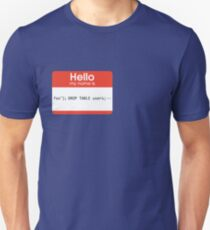 Hello My Name Is SQL Injection T-Shirt