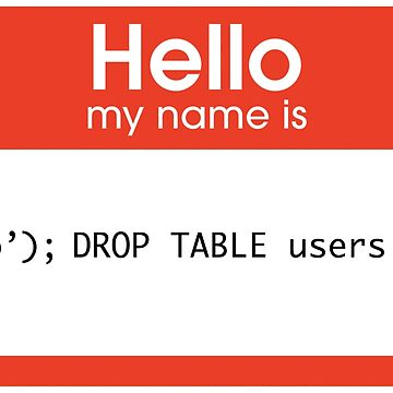 Hello My Name Is SQL Injection by thomasesmith