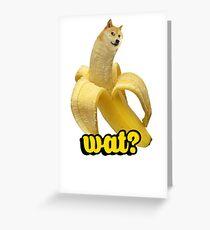 Doge banana dog shibe shiba inus wat? Greeting Card