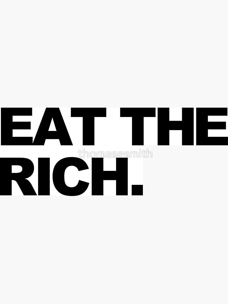 EAT THE RICH by thomasesmith