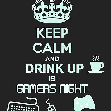 Keep Calm, gamers night by WolfnCat-ART