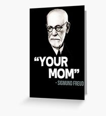 """""""Your Mom"""" - Sigmund Freud Quote Greeting Card"""