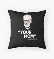 """""""Your Mom"""" - Sigmund Freud Quote Throw Pillow"""