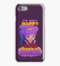 I'm Only Happy When it Rains iPhone Case/Skin