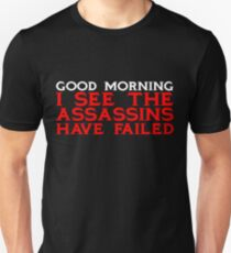 Good Morning I see the assassins have failed Slim Fit T-Shirt