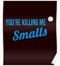 You're Killing Me Smalls Baseball Sandlot Movie Poster