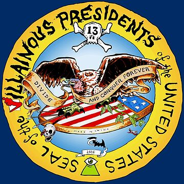 The Villainous Presidents: The Seal of the Villainous President of the United States V. 2 by IrregularAndy