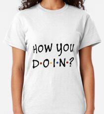 How You Doin? Classic T-Shirt