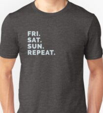 Weekend Party Life - Friday, Saturday, Sunday, Repeat! T-Shirt