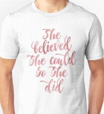 She believed she could so she did Rose Watercolor letters Unisex T-Shirt