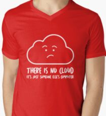 There Is No Cloud, It's Just Someone Else's Computer  T-Shirt