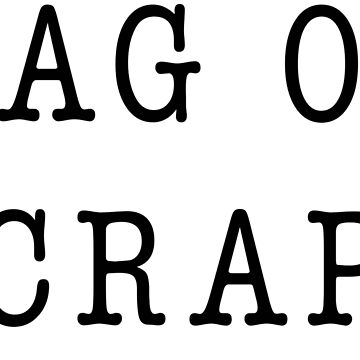 BAG OF CRAP by zoeandsons