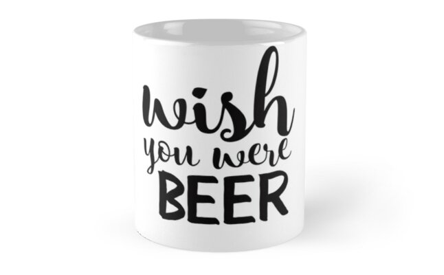 Wish You Were Beer by adametzb
