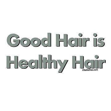 Good Hair is Healthy Hair (Txt) by BohoRho