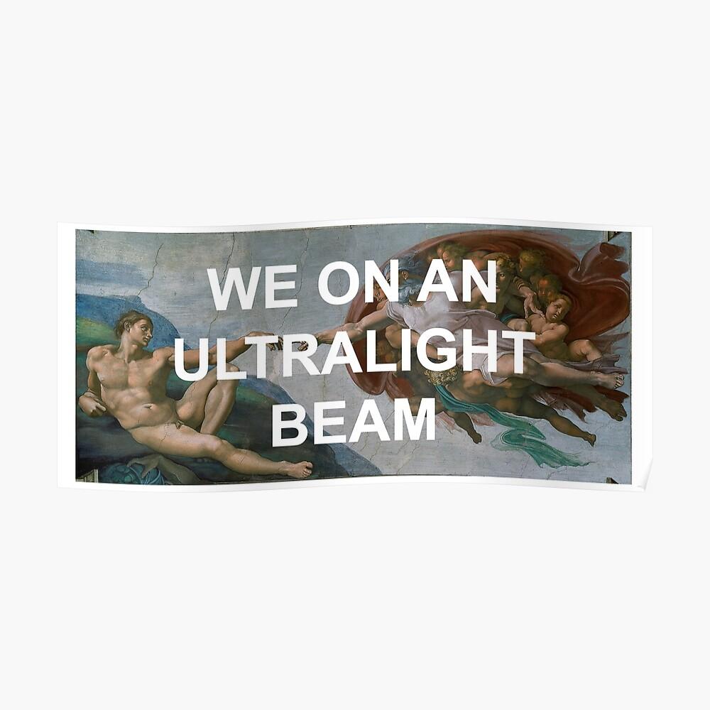 Wir auf einem Ultralight Beam Poster